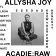 """O soul moderno da cantora australiana Allysha Joy em seu álbum """"Acadie : Raw"""""""