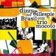 Dizzy Gillespie No Brasil (c/ Trio Mocotó)