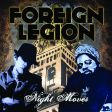 Foreign Legion - Night Moves